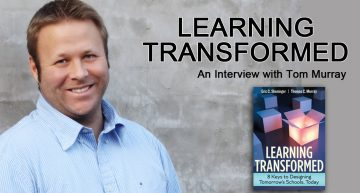 Learning Transformed – Interview with Tom Murray
